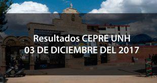 resultados CEPRE UNH 3 de diciembre del 2017