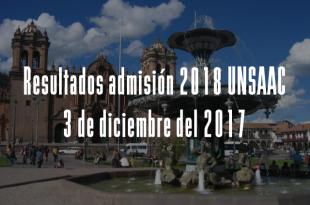 resultados-admisión-UNSAAC-3-de-diciembre-del-2017