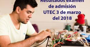 Aquí puedes revisar los resultados del examen de admisión a la UTEC (Universidad de Ingeniería y Tecnología) que se llevó a cabo el 3 de marzo del 2018 como parte de su proceso de selección 201