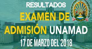 Resultados examen de modalidades 2018 I UNAMAD 17 de marzo del 2018