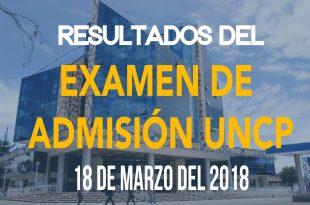 Resultados examen de admisión 2018 I UNCP 18 de marzo del 2018