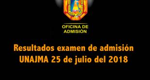 Resultados Examen de Admisión Extraordinario UNAJMA 25 de julio del 2018