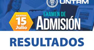 Resultados examen de admisión UNTRM Amazonas 15 de julio del 2018