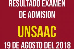Resultados examen admisión UNSAAC 19 de agosto del 2018