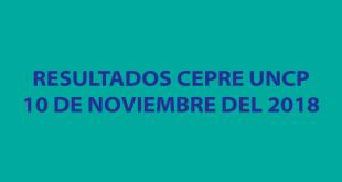 Resultados segundo examen CEPRE UNCP 10 de noviembre del 2018