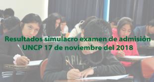 Resultados simulacro examen de admisión UNCP 17 de noviembre del 2018