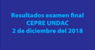 Resultados examen final CEPRE UNDAC 2 de diciembre del 2018