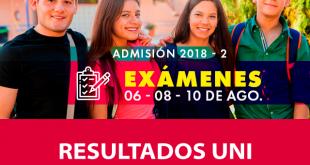 Resultados finales UNI examen de admisión 10 de agosto del 2018