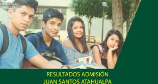 Resultados examen de admisión Universidad Juan Santos Atahualpa 16 de diciembre del 2018